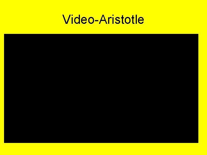 Video-Aristotle