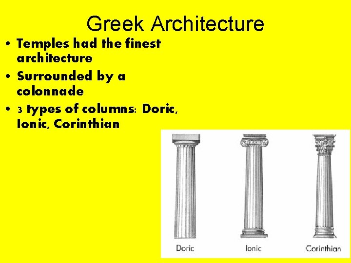 Greek Architecture • Temples had the finest architecture • Surrounded by a colonnade •