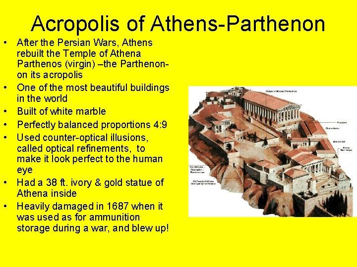 Acropolis of Athens-Parthenon • After the Persian Wars, Athens rebuilt the Temple of Athena