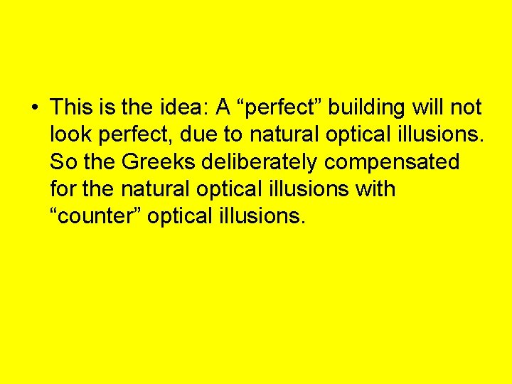 """• This is the idea: A """"perfect"""" building will not look perfect, due"""