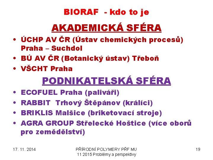 BIORAF - kdo to je AKADEMICKÁ SFÉRA • ÚCHP AV ČR (Ústav chemických procesů)