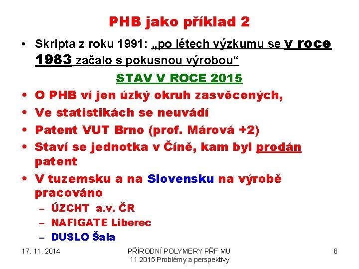 """PHB jako příklad 2 • Skripta z roku 1991: """"po létech výzkumu se v"""