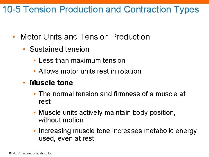 10 -5 Tension Production and Contraction Types • Motor Units and Tension Production •