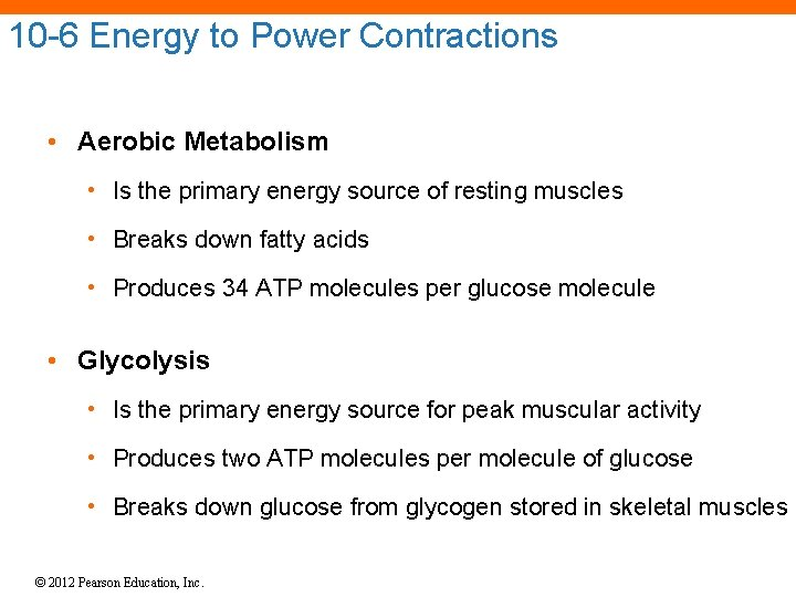 10 -6 Energy to Power Contractions • Aerobic Metabolism • Is the primary energy