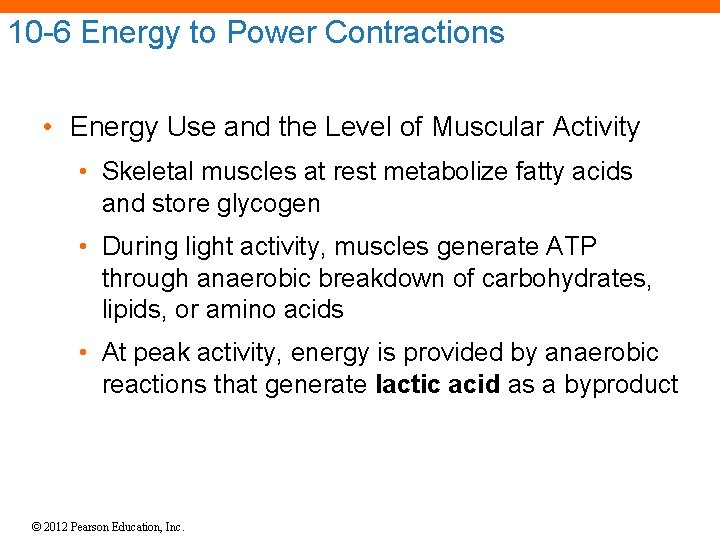 10 -6 Energy to Power Contractions • Energy Use and the Level of Muscular