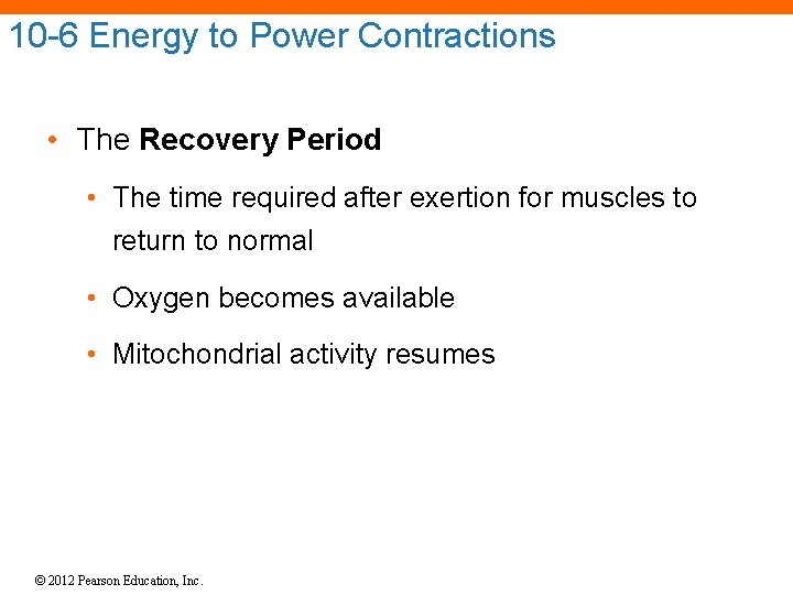 10 -6 Energy to Power Contractions • The Recovery Period • The time required