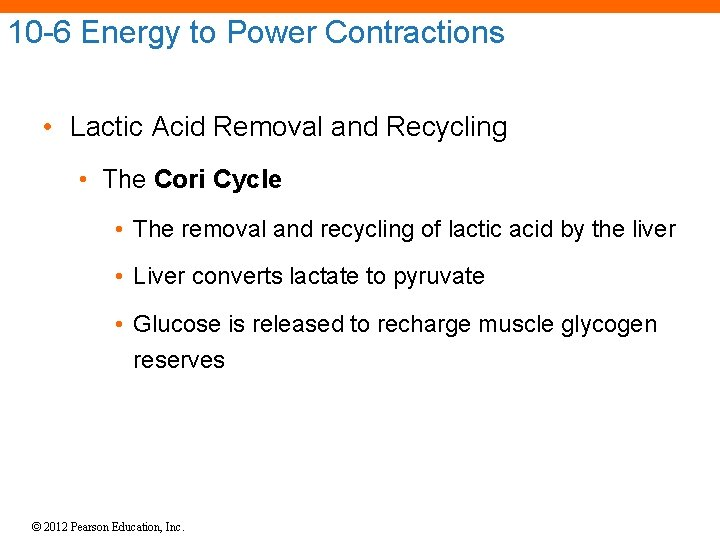 10 -6 Energy to Power Contractions • Lactic Acid Removal and Recycling • The