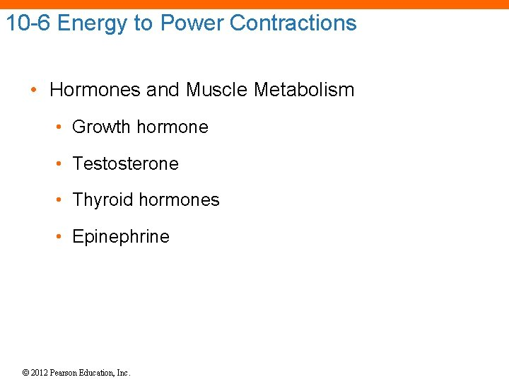 10 -6 Energy to Power Contractions • Hormones and Muscle Metabolism • Growth hormone