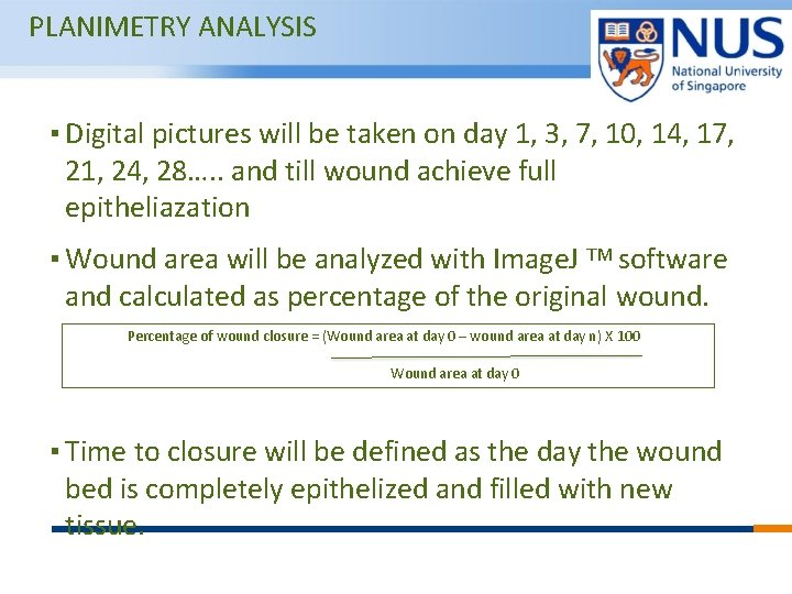 PLANIMETRY ANALYSIS ▪ Digital pictures will be taken on day 1, 3, 7, 10,