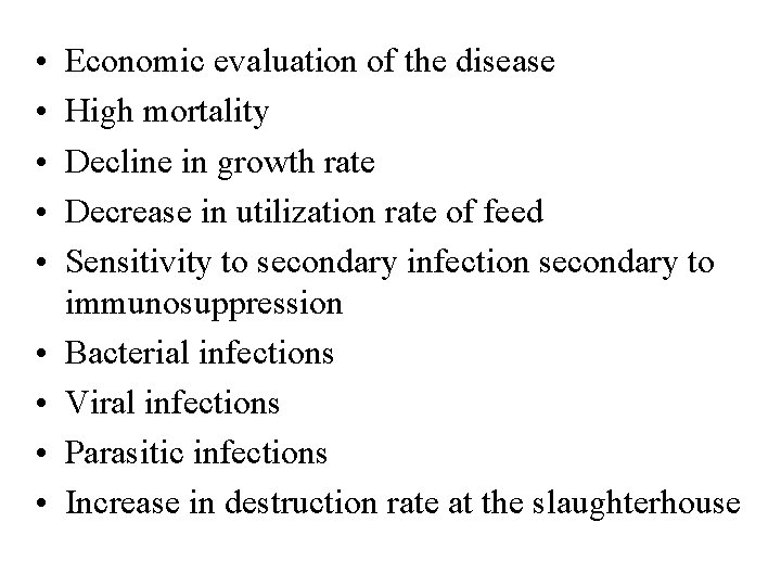 • • • Economic evaluation of the disease High mortality Decline in growth
