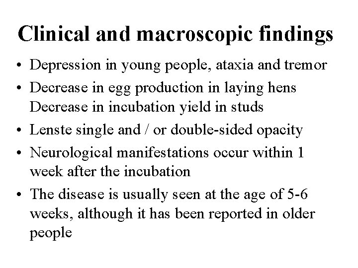 Clinical and macroscopic findings • Depression in young people, ataxia and tremor • Decrease