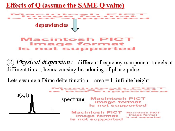 Effects of Q (assume the SAME Q value) dependencies (2) Physical dispersion: different frequency