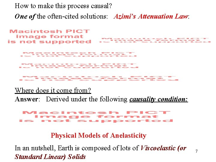 How to make this process causal? One of the often-cited solutions: Azimi's Attenuation Law: