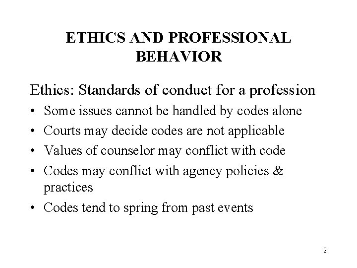 ETHICS AND PROFESSIONAL BEHAVIOR Ethics: Standards of conduct for a profession • • Some