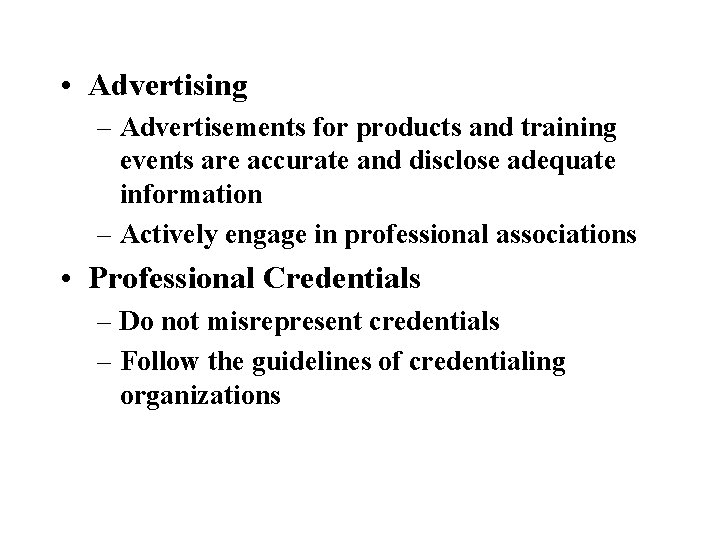 • Advertising – Advertisements for products and training events are accurate and disclose
