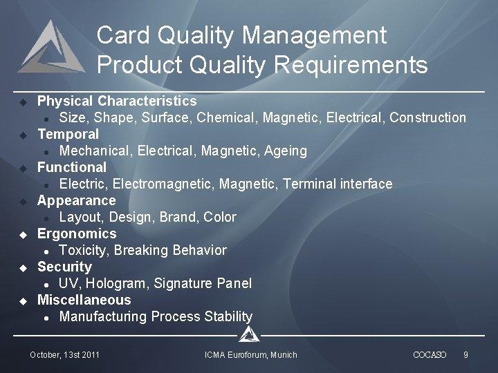 Card Quality Management Product Quality Requirements u u u u Physical Characteristics l Size,