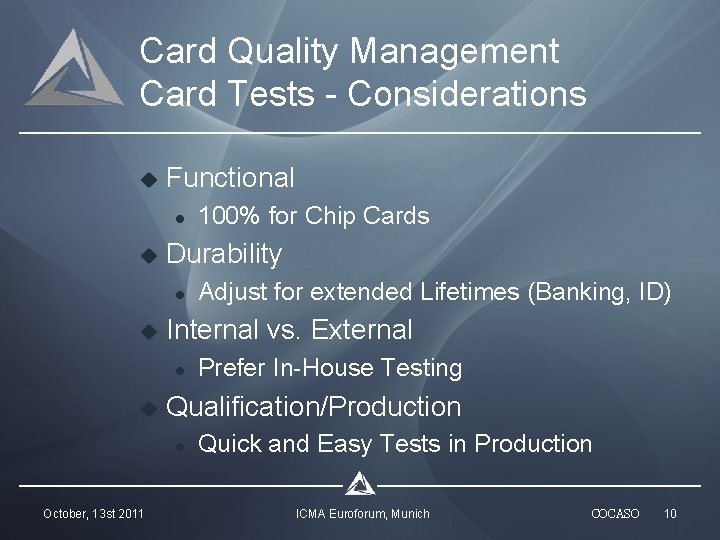 Card Quality Management Card Tests - Considerations u Functional l u Durability l u