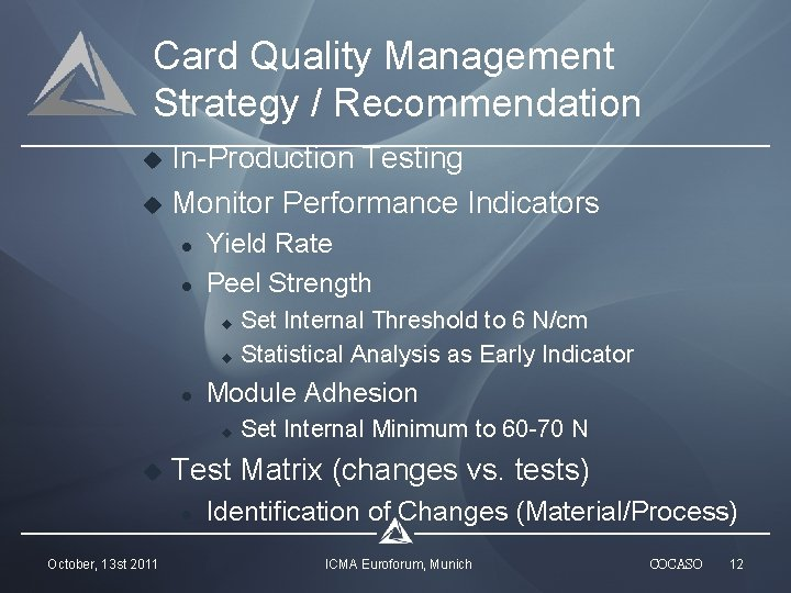 Card Quality Management Strategy / Recommendation u u In-Production Testing Monitor Performance Indicators l