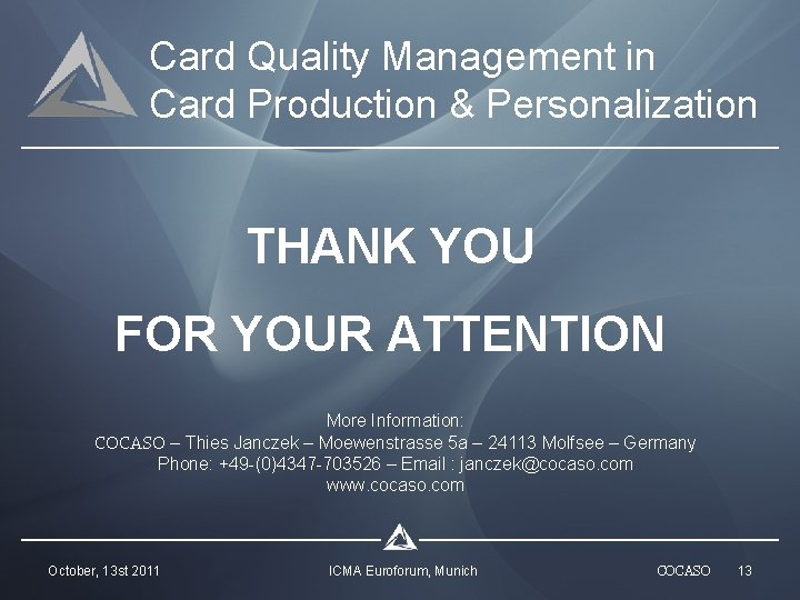 Card Quality Management in Card Production & Personalization THANK YOU FOR YOUR ATTENTION More