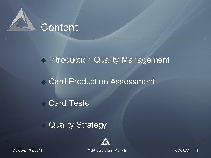 Content u Introduction Quality Management u Card Production Assessment u Card Tests u Quality