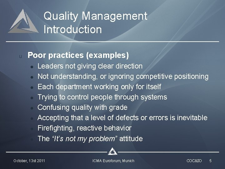 Quality Management Introduction u Poor practices (examples) l l l l Leaders not giving