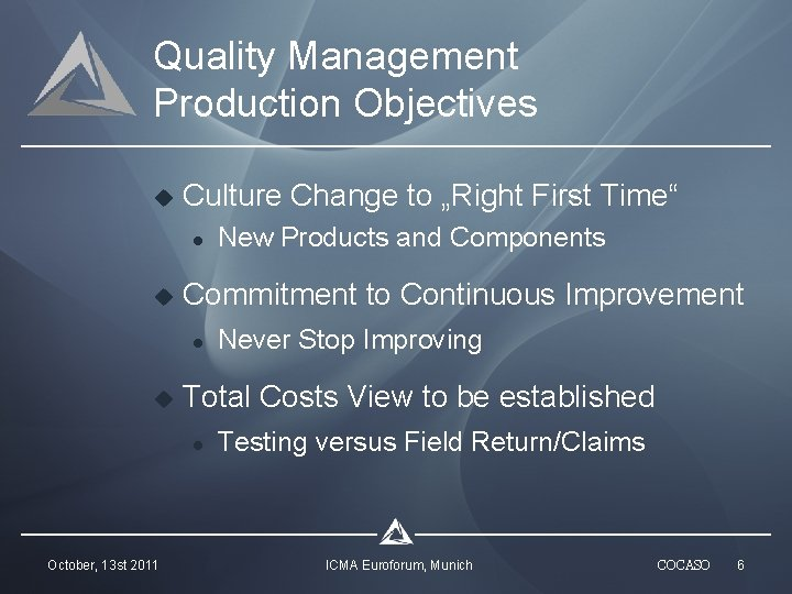 """Quality Management Production Objectives u Culture Change to """"Right First Time"""" l u Commitment"""