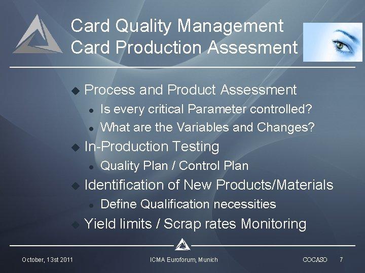 Card Quality Management Card Production Assesment u Process and Product Assessment l l u