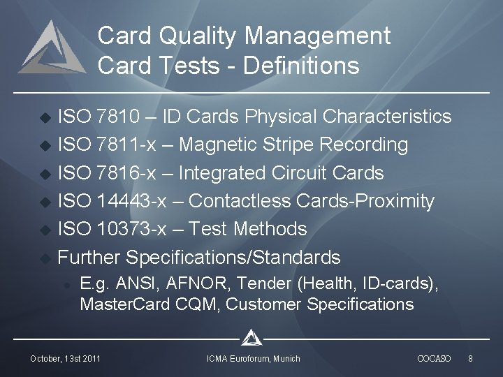 Card Quality Management Card Tests - Definitions u u u ISO 7810 – ID