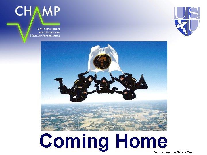 Coming Home Deuster/Kemmer/Tubbs/Zeno