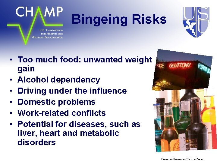 Bingeing Risks • Too much food: unwanted weight gain • Alcohol dependency • Driving