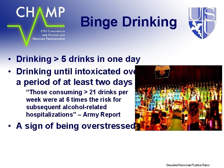 Binge Drinking • Drinking > 5 drinks in one day • Drinking until intoxicated