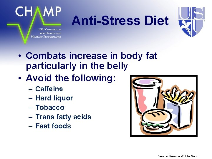 Anti-Stress Diet • Combats increase in body fat particularly in the belly • Avoid