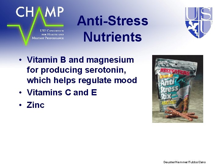 Anti-Stress Nutrients • Vitamin B and magnesium for producing serotonin, which helps regulate mood