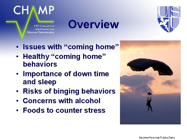 """Overview • Issues with """"coming home"""" • Healthy """"coming home"""" behaviors • Importance of"""