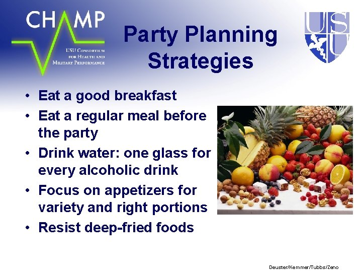 Party Planning Strategies • Eat a good breakfast • Eat a regular meal before