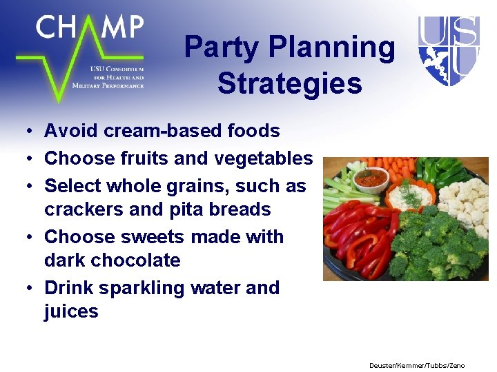Party Planning Strategies • Avoid cream-based foods • Choose fruits and vegetables • Select