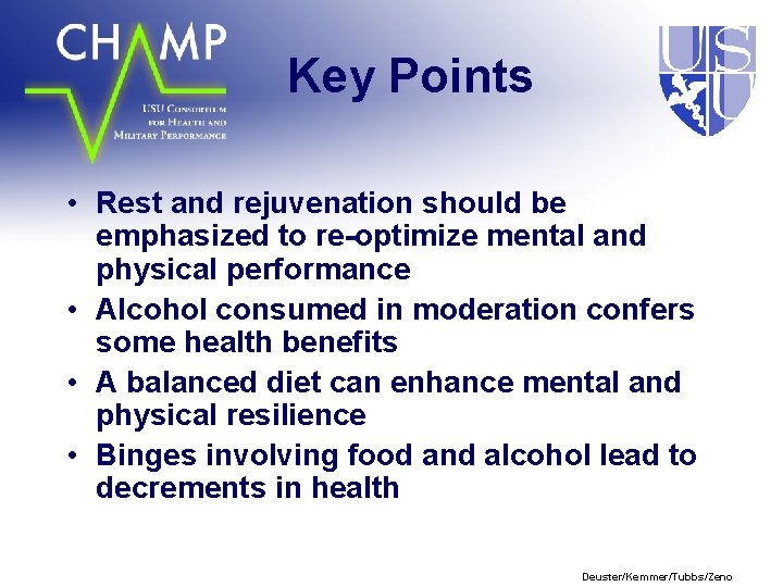 Key Points • Rest and rejuvenation should be emphasized to re-optimize mental and physical