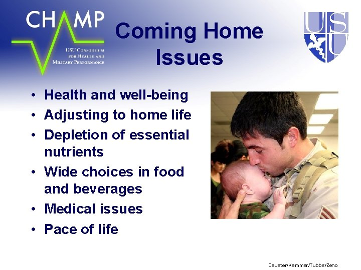Coming Home Issues • Health and well-being • Adjusting to home life • Depletion