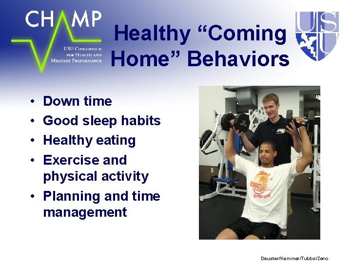 """Healthy """"Coming Home"""" Behaviors • • Down time Good sleep habits Healthy eating Exercise"""