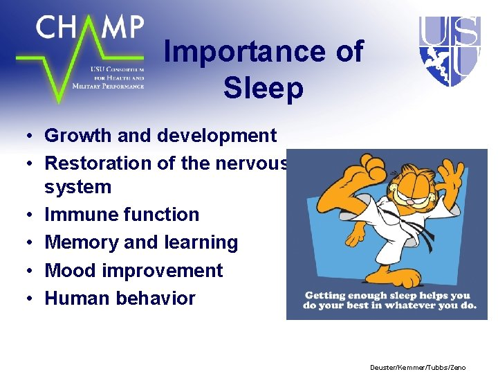 Importance of Sleep • Growth and development • Restoration of the nervous system •