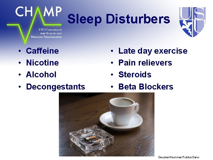 Sleep Disturbers • • Caffeine Nicotine Alcohol Decongestants • • Late day exercise Pain