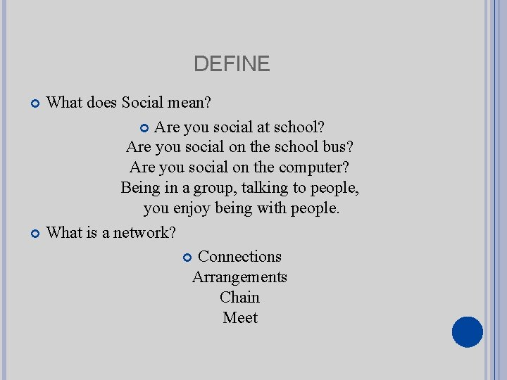 DEFINE What does Social mean? Are you social at school? Are you social on
