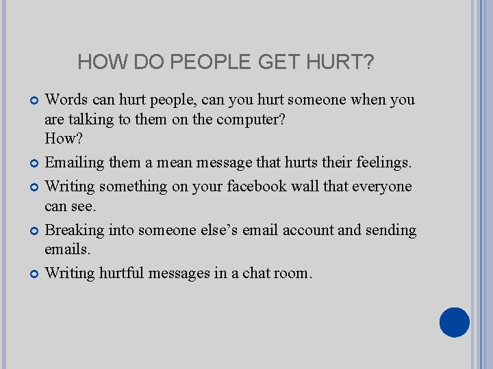 HOW DO PEOPLE GET HURT? Words can hurt people, can you hurt someone when