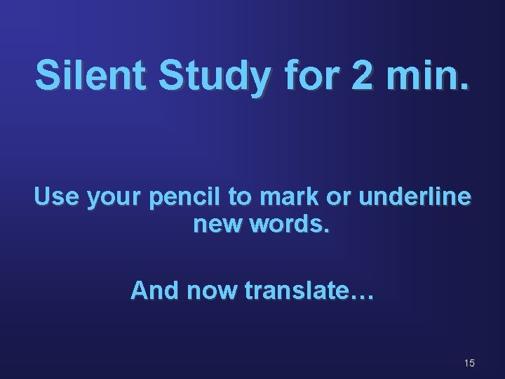 Silent Study for 2 min. Use your pencil to mark or underline new words.