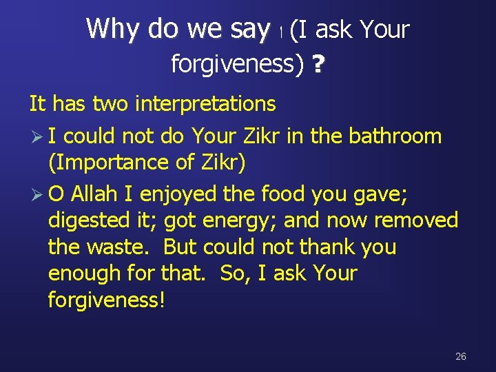 Why do we say ( ﺍ I ask Your forgiveness) ? It has two