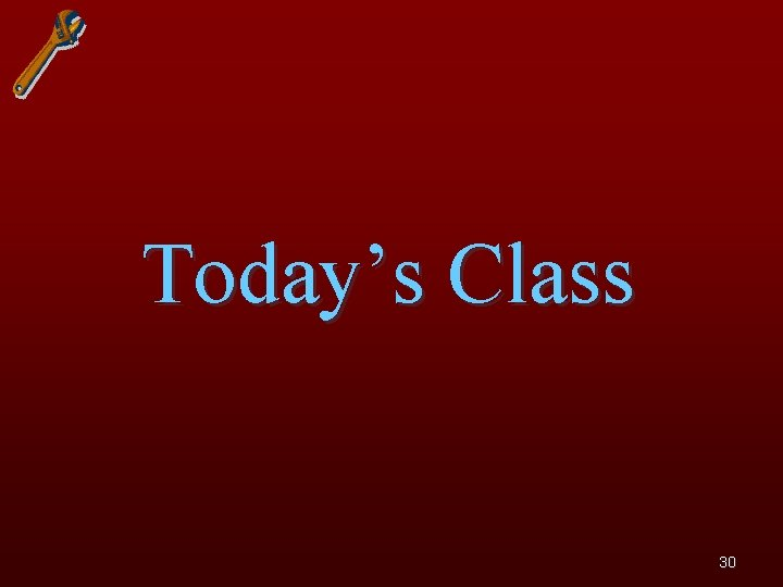 Today's Class 30