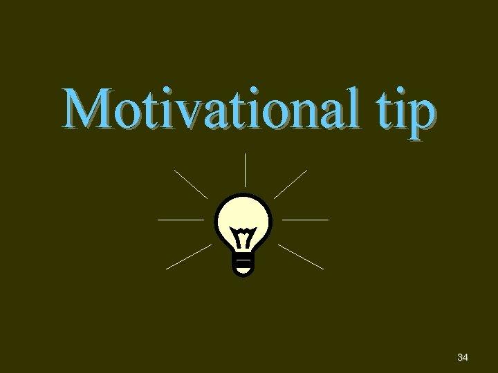 Motivational tip 34