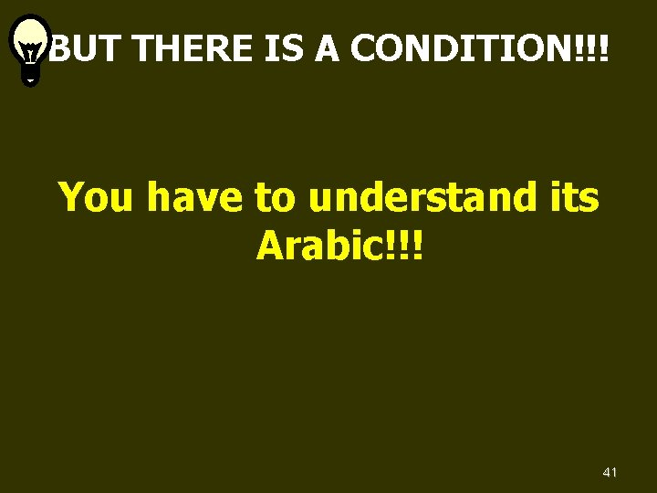 BUT THERE IS A CONDITION!!! You have to understand its Arabic!!! 41