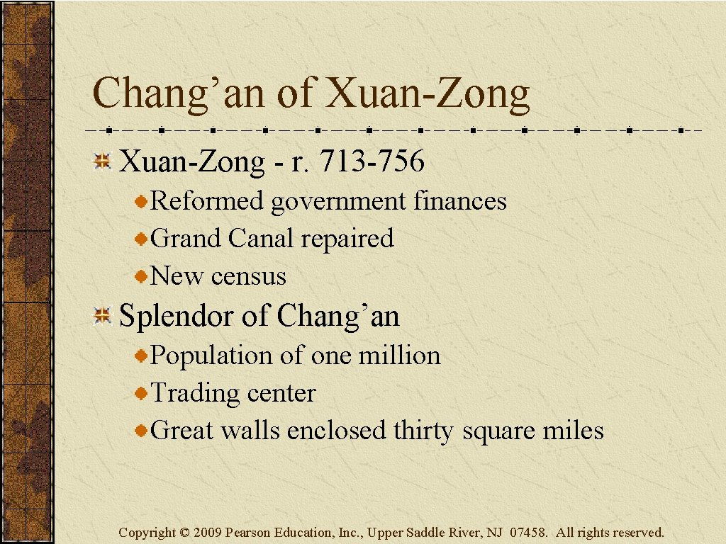 Chang'an of Xuan-Zong - r. 713 -756 Reformed government finances Grand Canal repaired New