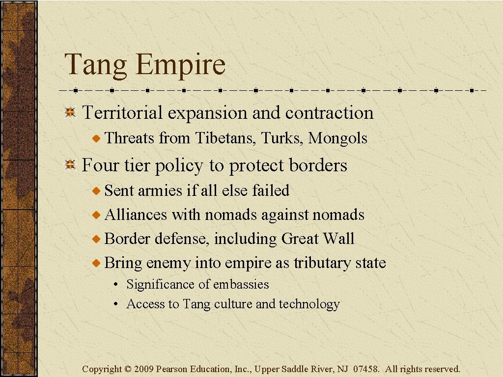 Tang Empire Territorial expansion and contraction Threats from Tibetans, Turks, Mongols Four tier policy